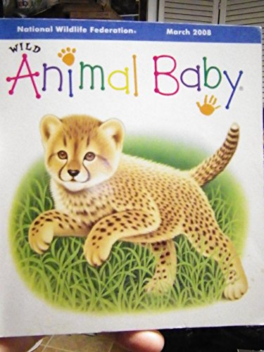 National Wildlife Federation March 2008 Wild Animal Baby (March 2008 Glossy Cardstock Printing, Baby Cheetah) (0176257578) by National Wildlife Federation; Kim Fernandes; Judith Moffatt