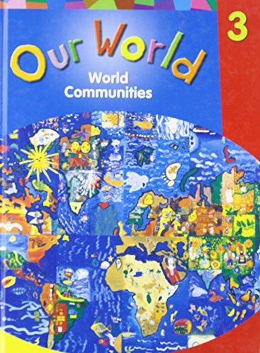 9780176279288: Our World Grade 3: World Communities, Student Resource