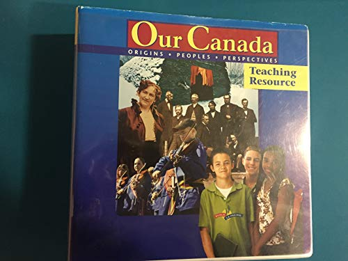 9780176283568: Our Canada: Origins, Peoples, Perspectives Teaching Resource