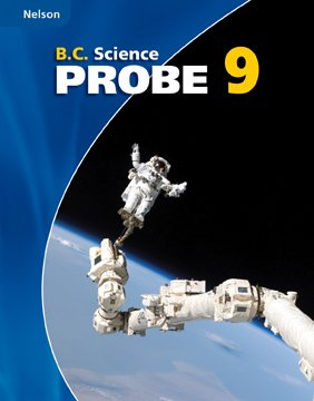 Nelson B.C. Science Probe 9: Student Text: AL, LEDREW ET