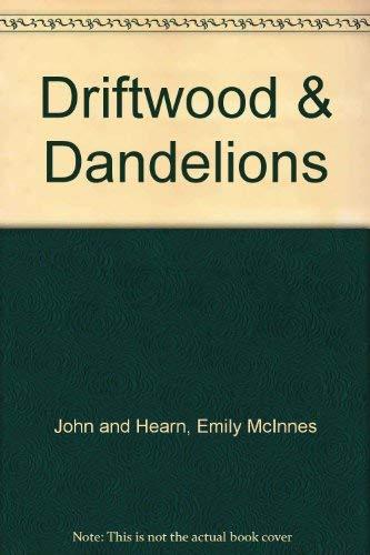 Driftwood & Dandelions: McInnes, John; Hearn,