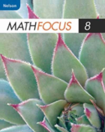 Nelson Math Focus 8: Student Book: MARIAN SMALL