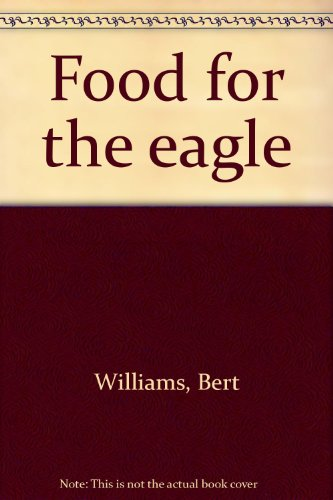 9780176329075: Food for the eagle