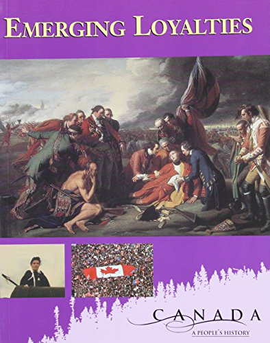 9780176336554: Canada: A People's History - Emerging Loyalties: Student Edition