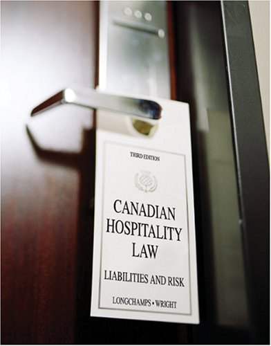 9780176407216: Canadian Hospitality Law: Liabilities and Risk, by Longchamps