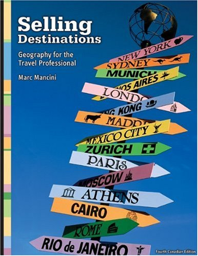 Selling Destinations : Geography for the Travel Professional: Mancini, Marc