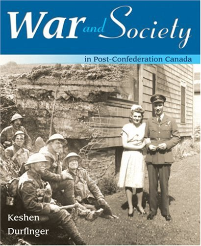 War and Society: in Post-Confederation Canada: Jeffrey Keshen, Serge