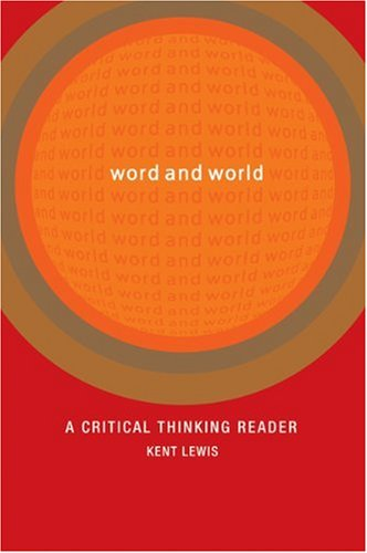 Word and World : A Critical Thinking: Kent Lewis