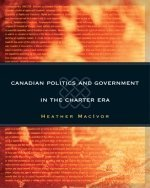 9780176415891: Canadian Politics And Government in the Charter Era