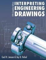 Interpreting Engineering Drawings. Canadian 5/e Tx: Cecil Jensen, Jay