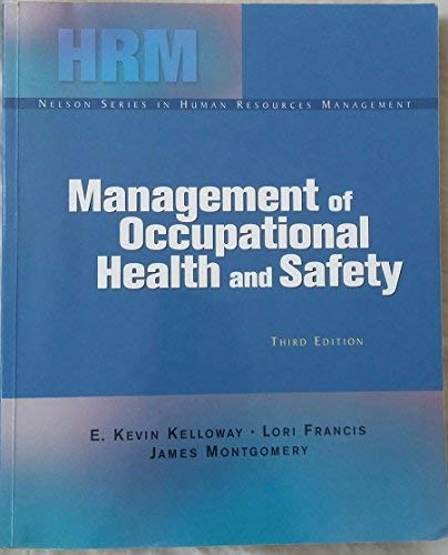 Management of Occupational Health and Safety *THIRD: Kevin Kelloway, James