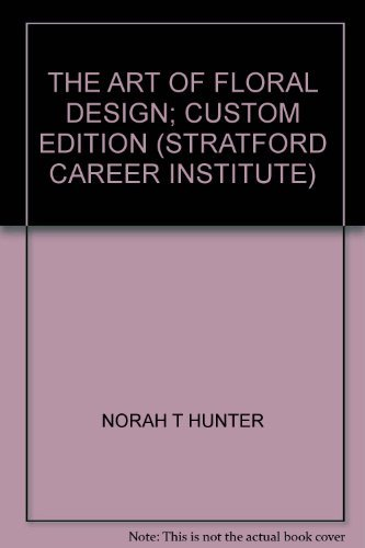 9780176429720: THE ART OF FLORAL DESIGN; CUSTOM EDITION (STRATFORD CAREER INSTITUTE)