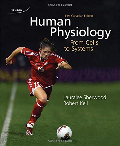 CDN ED Human Physiology: From Cells to: Sherwood, Lauralee; Kell,