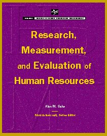 Research, Measurement, and Evaluation of Human Resources: Alan M Saks