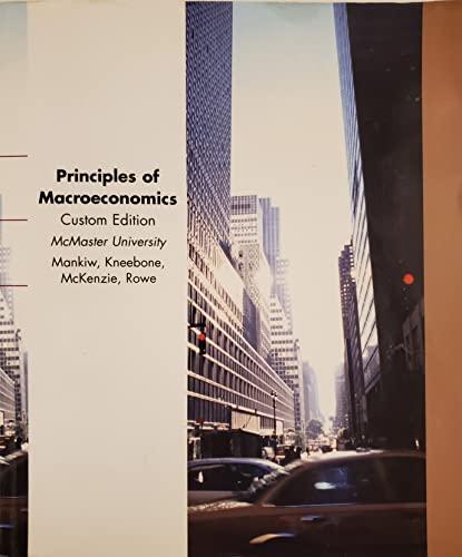 Principles of Macroeconomics Custom Edition: Gregory Mankiw, Ronald