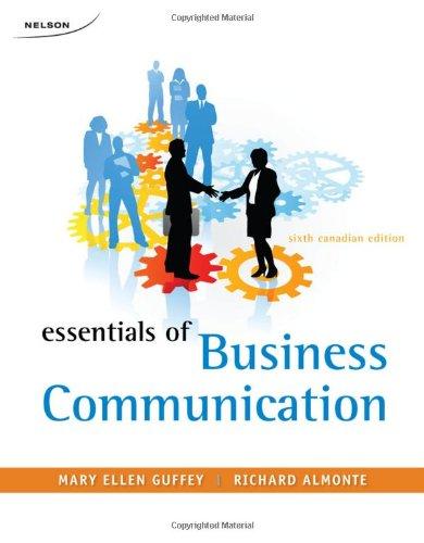 Essentials of Business Communication, Sixth Canadian Edition: Guffey, Mary Ellen; Almonte, Richard