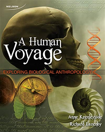 9780176473457: A Human Voyage: Exploring Biological Anthropology