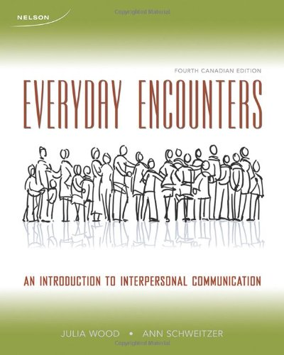9780176500313: Everyday Encounters: An Introduction to Interpersonal Communication