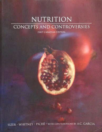 Nutrition Concepts and Controversies - First Canadian Edition: Frances Sienkiewicz Sizer, Ellie ...