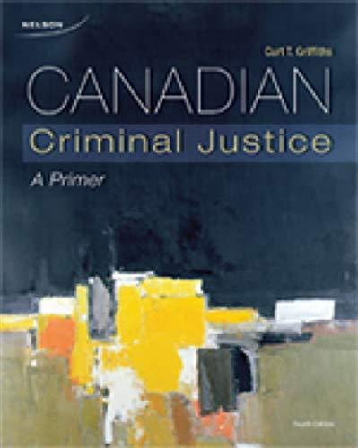 9780176501716: Canadian Criminal Justice : A Primer
