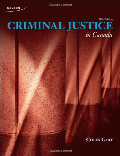 9780176501730: Criminal Justice in Canada, 5th Edition