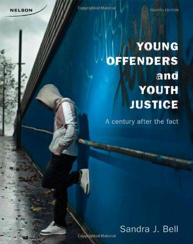 Young Offenders and Youth Justice: A Century: Bell, Sandra J.