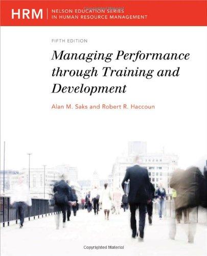 Managing Performance Through Training and Development: Haccoun, Robert R,