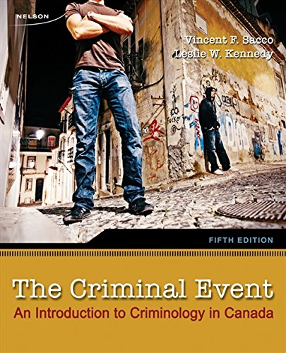 Criminal Event An Introduction to Criminology in Canada
