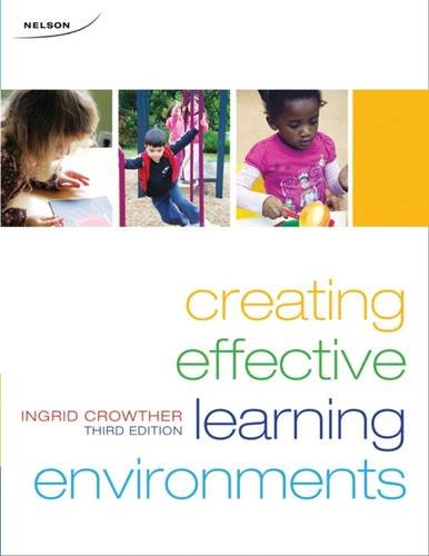 Creating Effective Learning Environments: Crowther, Ingrid