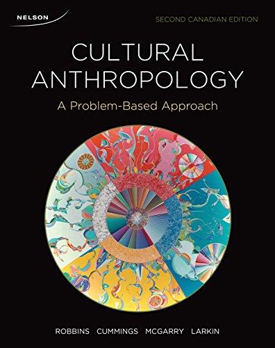 Cultural Anthropology A Problem-Based Approach: Sherri N. Larkin