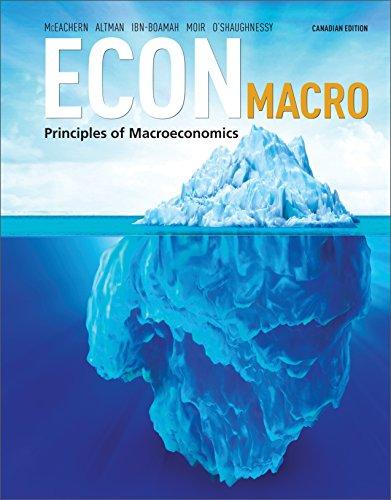 ECON Macro Principles of Macroeconomics Canadian Edition: McEachern, Altman, Ibn-Boamah,