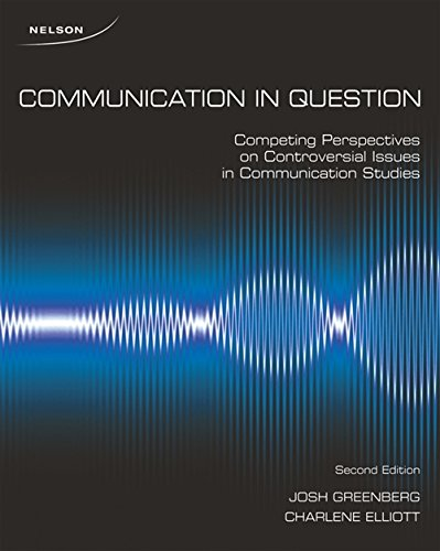 9780176503598: Communication in Question: Competing Perspectives on Controversial Issues in Communication Studies