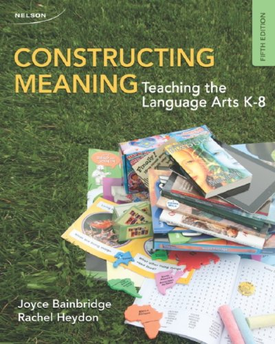 9780176503666: Constructing Meaning: Teaching the Language Arts K-8 [Paperback]