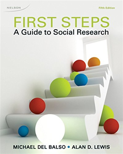 First Steps (A Guide to Social Research): Michael Del Balso,