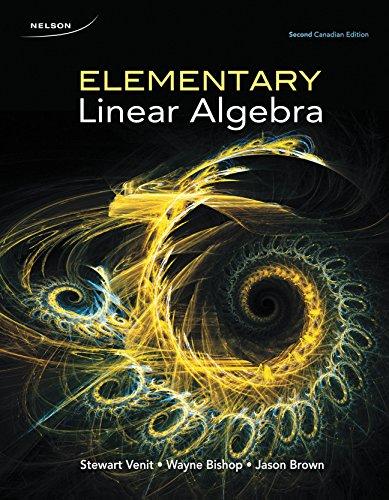 Elementary Linear Algebra, 2nd Canadian Edition: Venit, Stewart; Bishop,