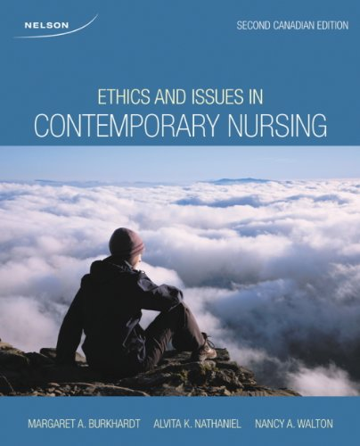 9780176504595: Ethics and Issues in Contemporary Nursing, Second Canadian Edition - See more at: http://www.nelson.com/catalogue/productOverview.do?Ntt=882099731115102294916383027691981545676&N=197+4294961475&Ntk=P_EPI#sthash.opRY3yvL.dpuf
