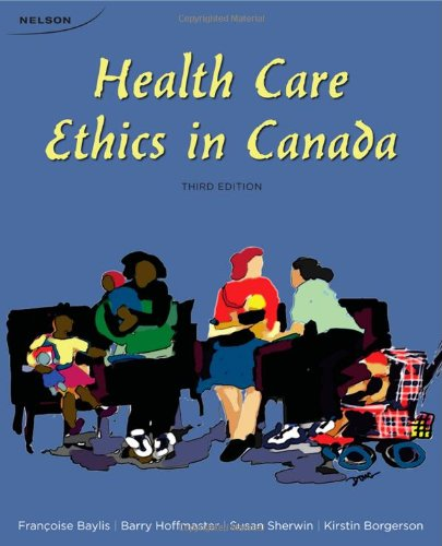 9780176504649: Health Care Ethics in Canada