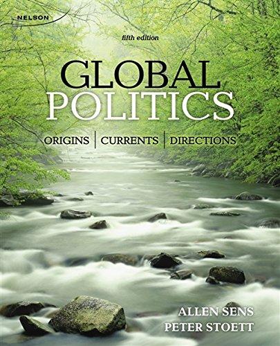 9780176509477: Global Politics: Origins, Currents, and Directions