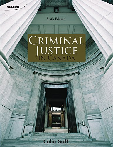 9780176512736: Criminal Justice in Canada, 6th Edition