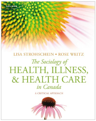 9780176514174: The Sociology of Health, Illness, and Health Care in Canada: A Critical Approach