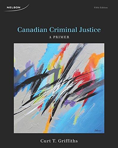 9780176529208: Canadian Criminal Justice: A Primer
