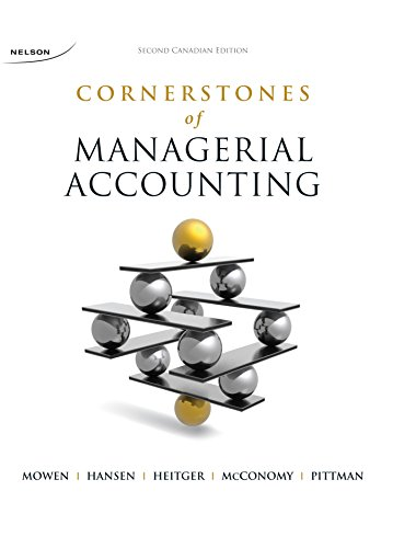 9780176530884: Cornerstones of Managerial Accounting