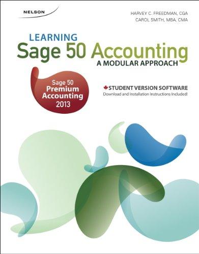 Learning Sage 50 Accounting: A Modular Approach, 14th Edition: Freedman, Harvey; Smith, Carol