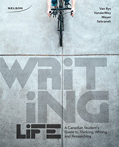 9780176531591: Writing Life: A Canadian Student?s Guide to Thinking, Writing and Researching