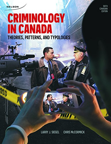 9780176531744: Criminology In Canada: Theories, Patterns, And Typologies
