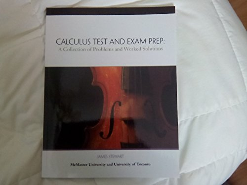 Calculus Test and Exam Prep: A Collection of Problems and Worked Solutions: James Stewart