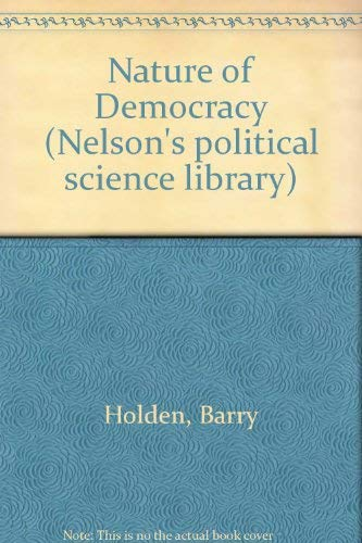 9780177110740: The nature of democracy (Nelson's political science library)