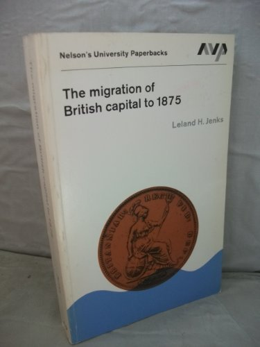The migration of British capital to 1875.: Jenks, Leland H.