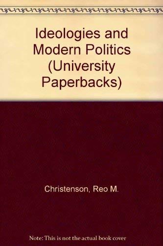 Ideologies and Modern Politics: Christenson Reo M Et Al