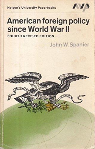 American Foreign Policy Since World War II: Spanier, John W.
